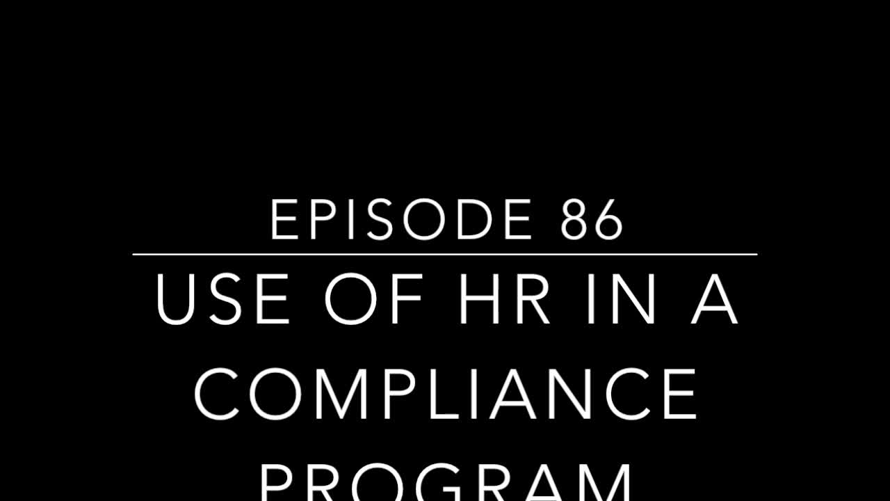 Episode 86.Use Of HR In Your Compliance Program
