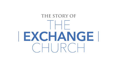 Story of The Exchange Church