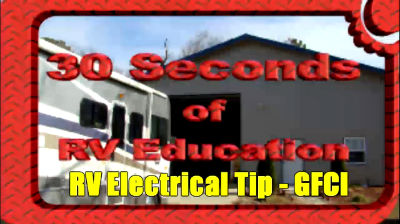 RV Electrical Tip – GFCI – 30 seconds of RV Education