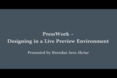 WC Toronto 2011 – PressWork – Designing in a Live Preview Environment