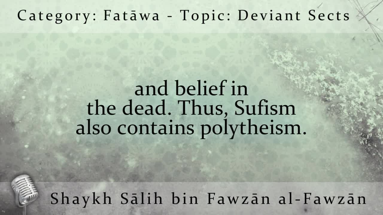 Sufism is Not from Islām and it is Harām to Follow it – Shaykh Sālih al-Fawzān