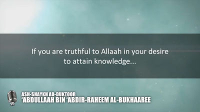 Advice to the student of knowledge by Shaykh Abdullaah al-Bukhaaree