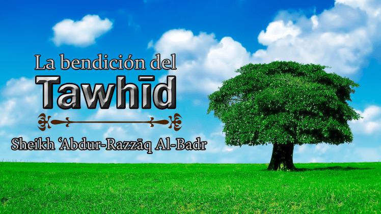 La bendición del Tawhīd