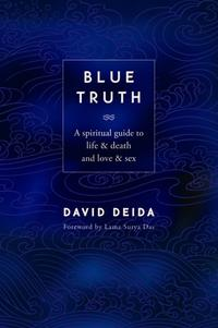 Blue Truth David Deida review