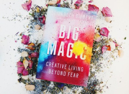 5 latest books that have made me feel empowered, alive and vibrant: Big Magic