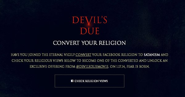 "This is a screenshot taken from the official website of the movie Devil's Due. It asks people to convert their Facebook religion to satanism to receive an ""offering"". Just another way of making pushing satanism to the masses."