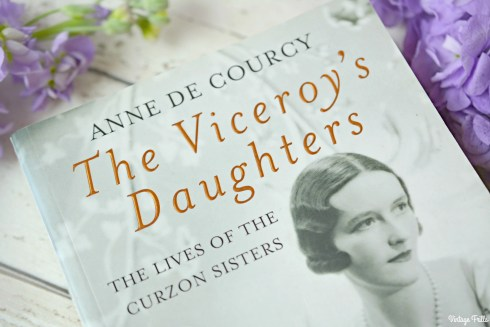 The Viceroys Daughter The Lives of the Curzon Sisters