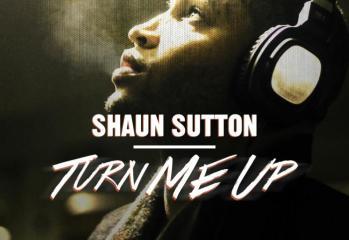 Shaun Sutton - Turn Me Up