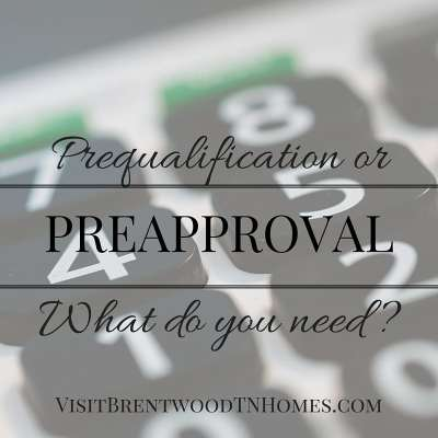 Prequalification vs. Preapproval: What Do You Need?   Homes for Sale Brentwood TN   Brentwood TN ...