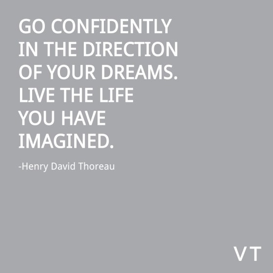 Henry-David-Thoreau-visual-quote Go in the direction of your dreams live the life you have imagined