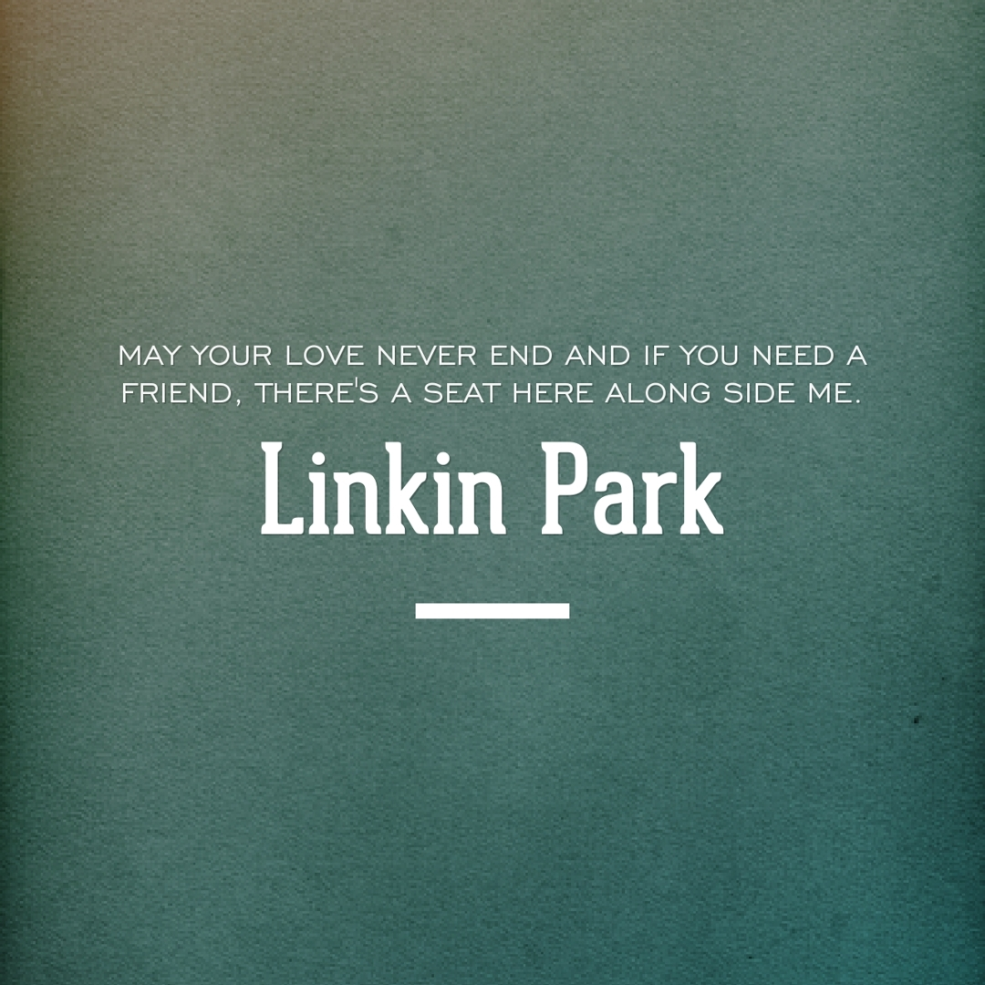 Cozy Friendship Linkin Park Quote About Love Quotes About Love Visual Quotes Quotes About Love Friendship Quotes Friendship Quotes Friendship Quotes Tamil Malayalam Love Day Love inspiration Love And Friendship Quotes