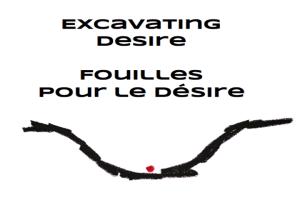 Excavating-desire-fouilles-pour-le-désire