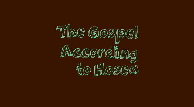 Hosea_Gospel