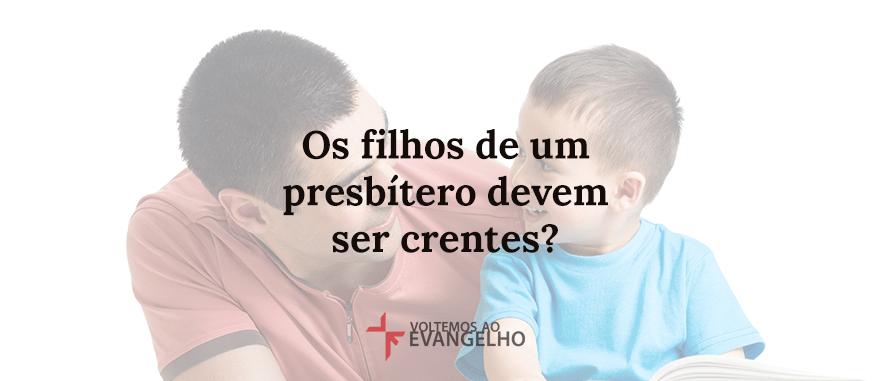 os-filhos-de-um-presbitero