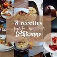 8 recettes pour bien commencer l'Automne