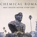 New Music: My Chemical Romance - May Death Never Stop You
