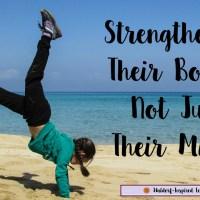 Strengthening Their Bodies, Not Just Their Minds