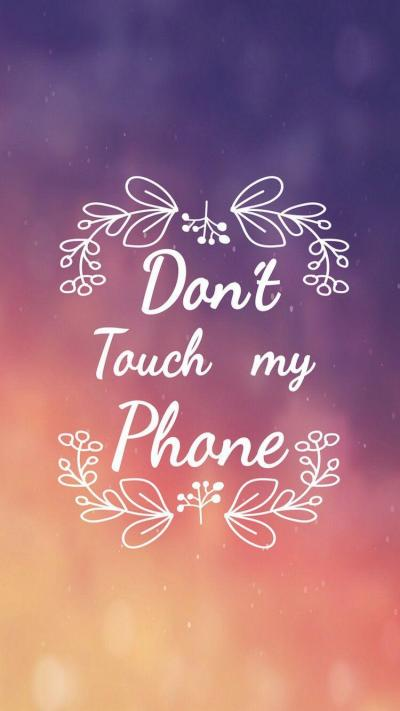 Dont Touch My Phone Wallpapers - Wallpaper Cave