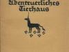Neubestelltes Abenteuerliches Tierhaus (1925)