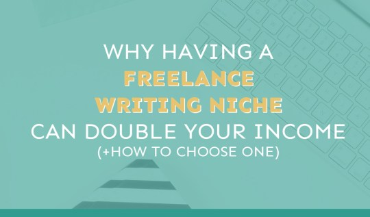 Why having a freelance writing niche is so important