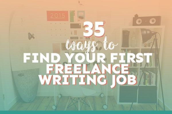 35 Ways to Find Your First Freelance Writing Job