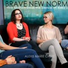 """Brave New Normal"" Documentary, View the Trailer Today on International Bereaved Mother's Day"