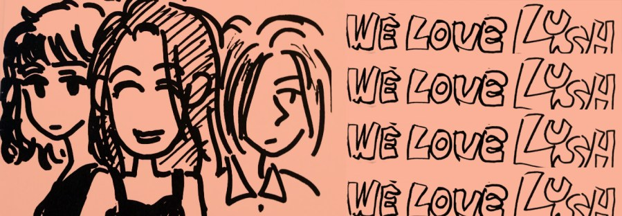 We love Lush (artwork from a fanclub zine)