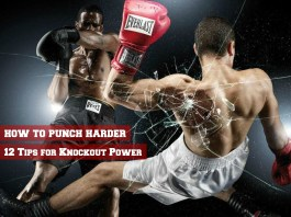 How to Punch Harder - 12 Tips for Knockout Power