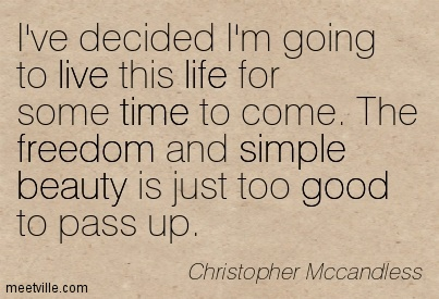 Quotation-Christopher-Mccandless-life-good-beauty-simple-freedom-live-time-Meetville-Quotes-7124