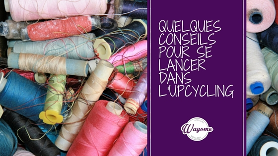 Wayome Upcycling conseils pour upcycling banniere