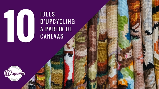 Wayome Upcycling 10 idées d'upcycling canevas