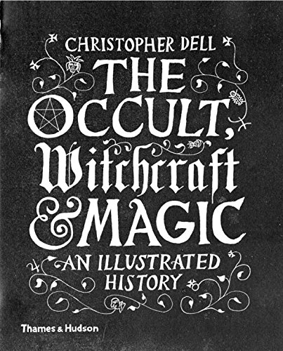 The Occult, Witchcraft & Magic. An Illustrated History