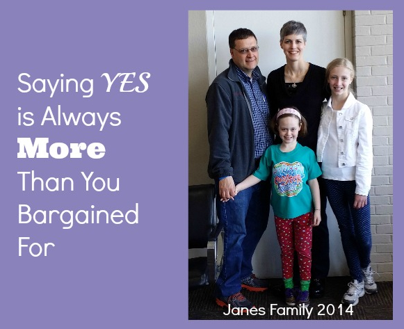 Saying YES is Always More Than You Bargained For - wearethatfamily.com