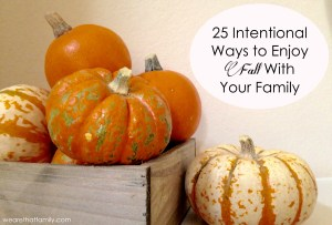 25 Intentional Ways to Enjoy Fall With Your Family