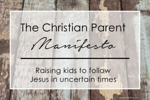 The Christian Parent Manifesto
