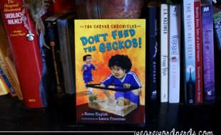 Don't Feed the Geckos!: The Carver Chronicles, Book 3 by Karen English