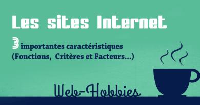 Sites internet : 3 caractéristiques (fonctions, critères, facteurs...)
