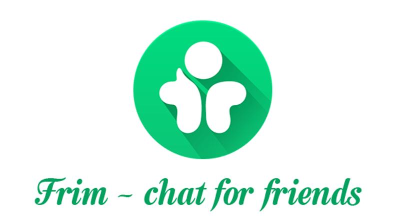 FRIM App : Faites des nouveaux amies