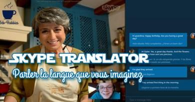 SKYPE TRANSLATOR : Parler la langue que vous imaginez