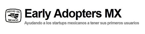 early adopters mx Apoya startups en México con Early Adopters MX