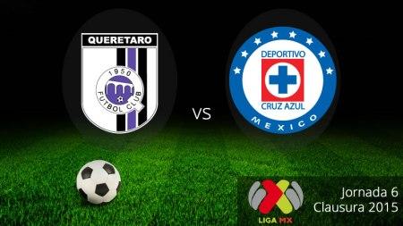Querétaro vs Cruz Azul, Jornada 6 del Clausura 2015