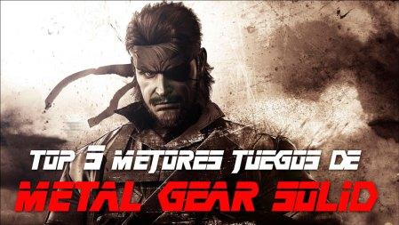 Top 5 Mejores juegos de Metal Gear