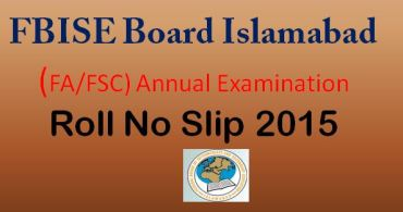FBISE FA/FSc Roll No Slip 2015 Download