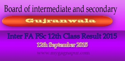 Bise Gujranwala Board FA FSC 12th Class annual Result 2015