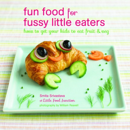 Fun Food for Fussy Little Eaters by Smita Srivastava