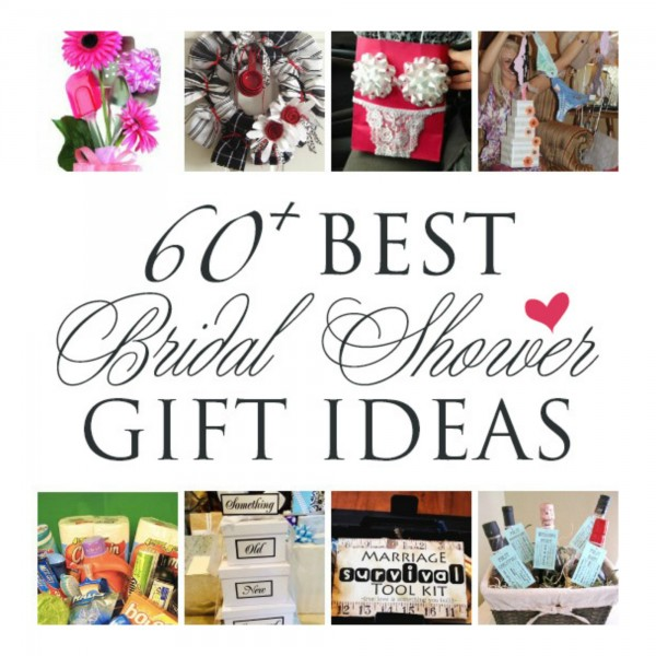 Over 60 Gift Ideas For A Wedding or Bridal ShowerDIY Weddings
