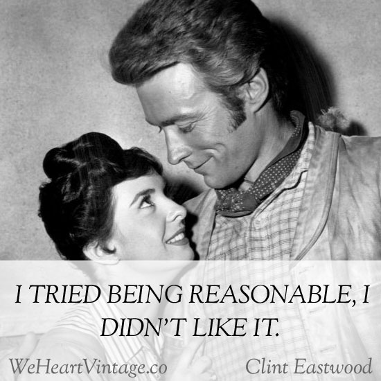 Quotes: Clint Eastwood on his general attitude