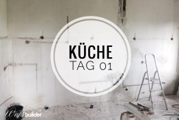 Küche Tag 01