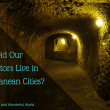 subterranean cities