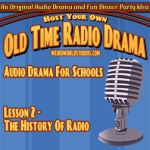 Audio Drama For Schools - Lesson 02 - The History of Radio